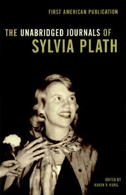The Unabridged Journals of Sylvia Plath 1950-1962 By Plath, Sylvia/ Kukil, Karen V. (EDT)