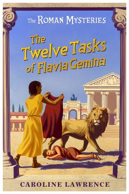 The Twelve Tasks of Flavia Gemina By Lawrence, Caroline